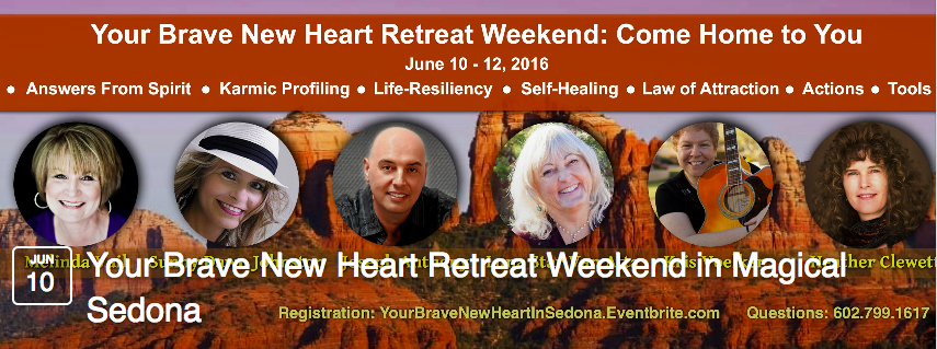 Your Brave New Heart Retreat Weekend in Sedona featuring Melinda Vail, Sunny Dawn Johnston, Joseph Anthony, Luna Van Atta, Kris Voelker, Heather Clewett banner