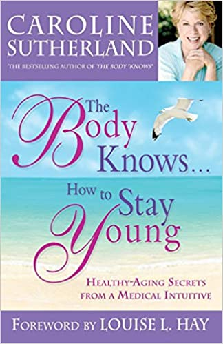 The Body Knows...How To Stay Young
