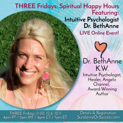 Friday Spiritual Happy Hour Series Featuring Intuitive Psychologist Dr. BethAnne graphic