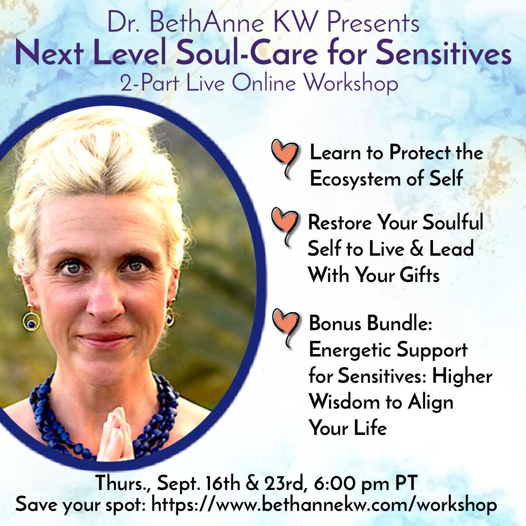 Dr. BethAnne KW Presents: Next Level Soul-Care for Sensitives banner